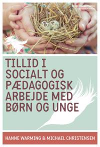 Tillid i socialt og pædagogisk arbejde med børn og unge