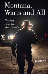 Montana, Warts and All