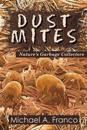 Dust Mites ? Nature?s Garbage Collectors