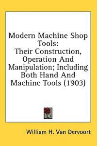 Modern Machine Shop Tools