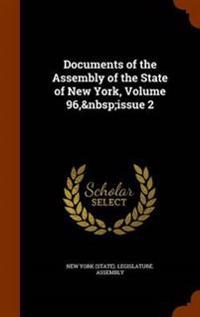 Documents of the Assembly of the State of New York, Volume 96, Issue 2