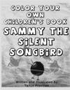 Color Your Own Children's Book Sammy the Silent Songbird