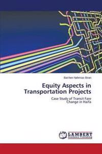 Equity Aspects in Transportation Projects