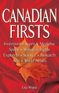 Canadian firsts - inventions, sports, medicine, space, womens rights, explo