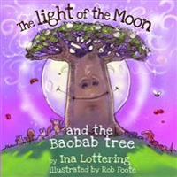 The Light of the Moon & the Baobab Tree