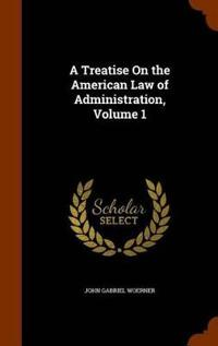 A Treatise on the American Law of Administration, Volume 1