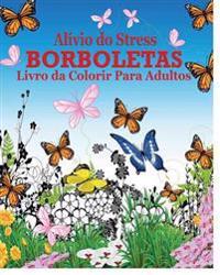 Alivio Do Stress Borboletas Livro Da Colorir Para Adultos