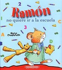 Ramon No Quiere IR a la Escuela