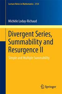 Divergent Series, Summability and Resurgence
