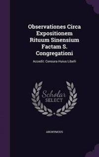 Observationes Circa Expositionem Rituum Sinensium Factam S. Congregationi
