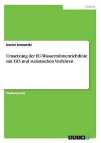 Umsetzung der EU-Wasserrahmenrichtlinie mit GIS und statistischen Verfahren