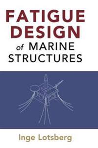 Fatigue Design of Marine Structures