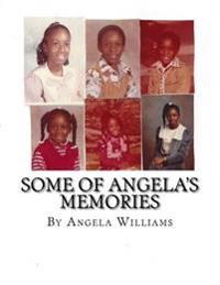 Some of Angela's Memories: Dedicated to Chandra Varner