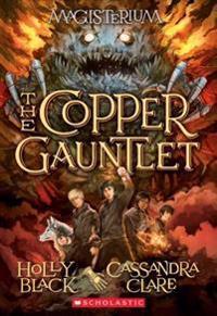 The Copper Gauntlet (Magisterium #2)