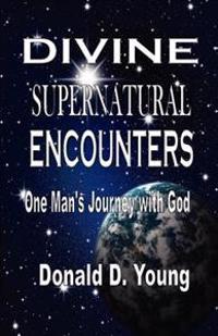 Divine Supernatural Encounters