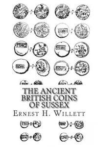 The Ancient British Coins of Sussex
