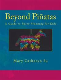 Beyond Pinatas: A Guide to Party Planning for Kids