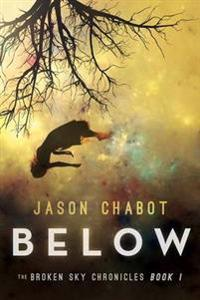 Below: Broken Sky Chronicles, Book 1