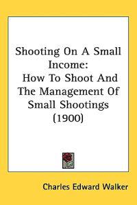 Shooting on a Small Income