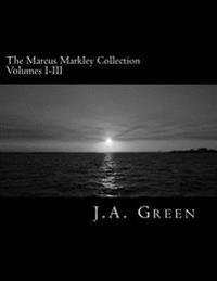 The Marcus Markley Collection 2016: Volumes I-III