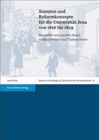 Statuten Und Reformkonzepte Fur Die Universitat Jena Von 1816 Bis 1829