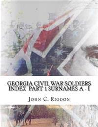 Georgia Civil War Soldiers Index Part 1 - Surnames a - I