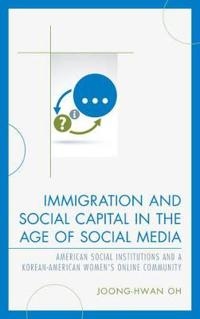 Immigration and Social Capital in the Age of Social Media