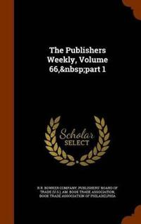 The Publishers Weekly, Volume 66, Part 1
