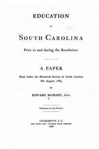 Education in South Carolina Prior to and During the Revolution