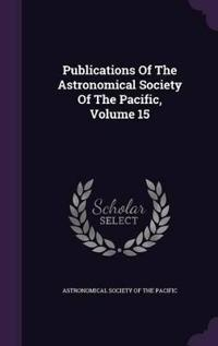Publications of the Astronomical Society of the Pacific, Volume 15
