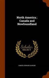 North America; Canada and Newfoundland