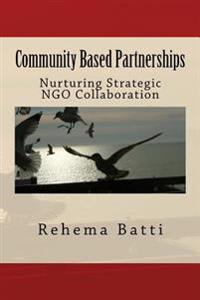 Community-Based Partnerships: Nurturing Strategic Ngo Collaboration