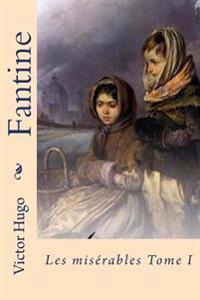 Fantine: Les Miserables Tome I