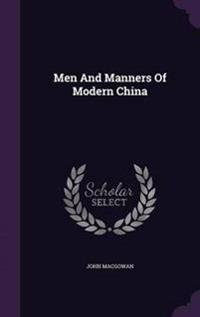 Men and Manners of Modern China