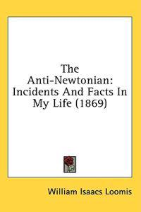The Anti-Newtonian: Incidents And Facts In My Life (1869)