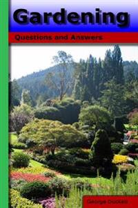 Gardening: Questions and Answers