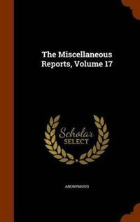 The Miscellaneous Reports, Volume 17