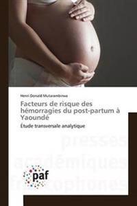 Facteurs de Risque Des Hemorragies Du Post-Partum a Yaounde