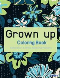 Grown Up Coloring Book 7: Coloring Books for Grownups: Stress Relieving Patterns