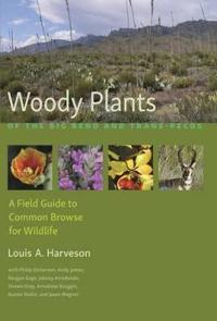 Woody Plants of the Big Bend and Trans-pecos