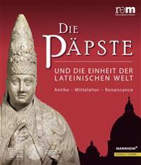 Die Papste Und Die Einheit Der Lateinischen Welt: Antike - Mittelalter - Renaissance