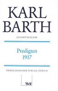 Karl Barth Gesamtausgabe: Band 32: Predigten 1917