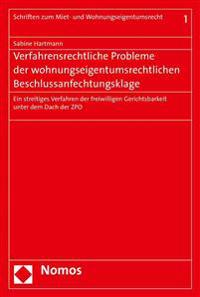 Verfahrensrechtliche Probleme Der Wohnungseigentumsrechtlichen Beschlussanfechtungsklage: Ein Streitiges Verfahren Der Freiwilligen Gerichtsbarkeit Un