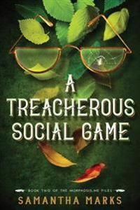 A Treacherous Social Game: The Morphosis.Me Files, Book #2
