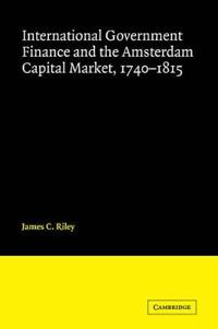 International Government Finance and the Amsterdam Capital Market 1740-1815