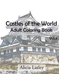Castles of the World: Adult Coloring Book Vol.3: Castle Sketches for Coloring