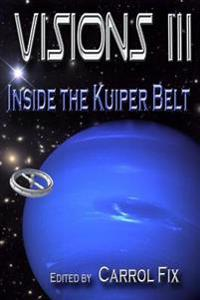 Visions III: Inside the Kuiper Belt