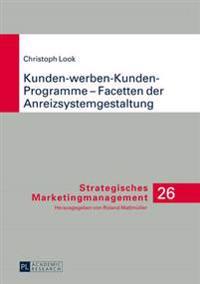 Kunden-Werben-Kunden-Programme - Facetten Der Anreizsystemgestaltung