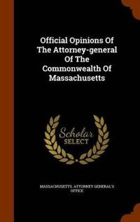 Official Opinions of the Attorney-General of the Commonwealth of Massachusetts