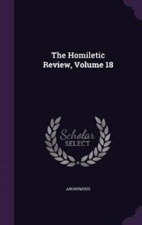 The Homiletic Review, Volume 18